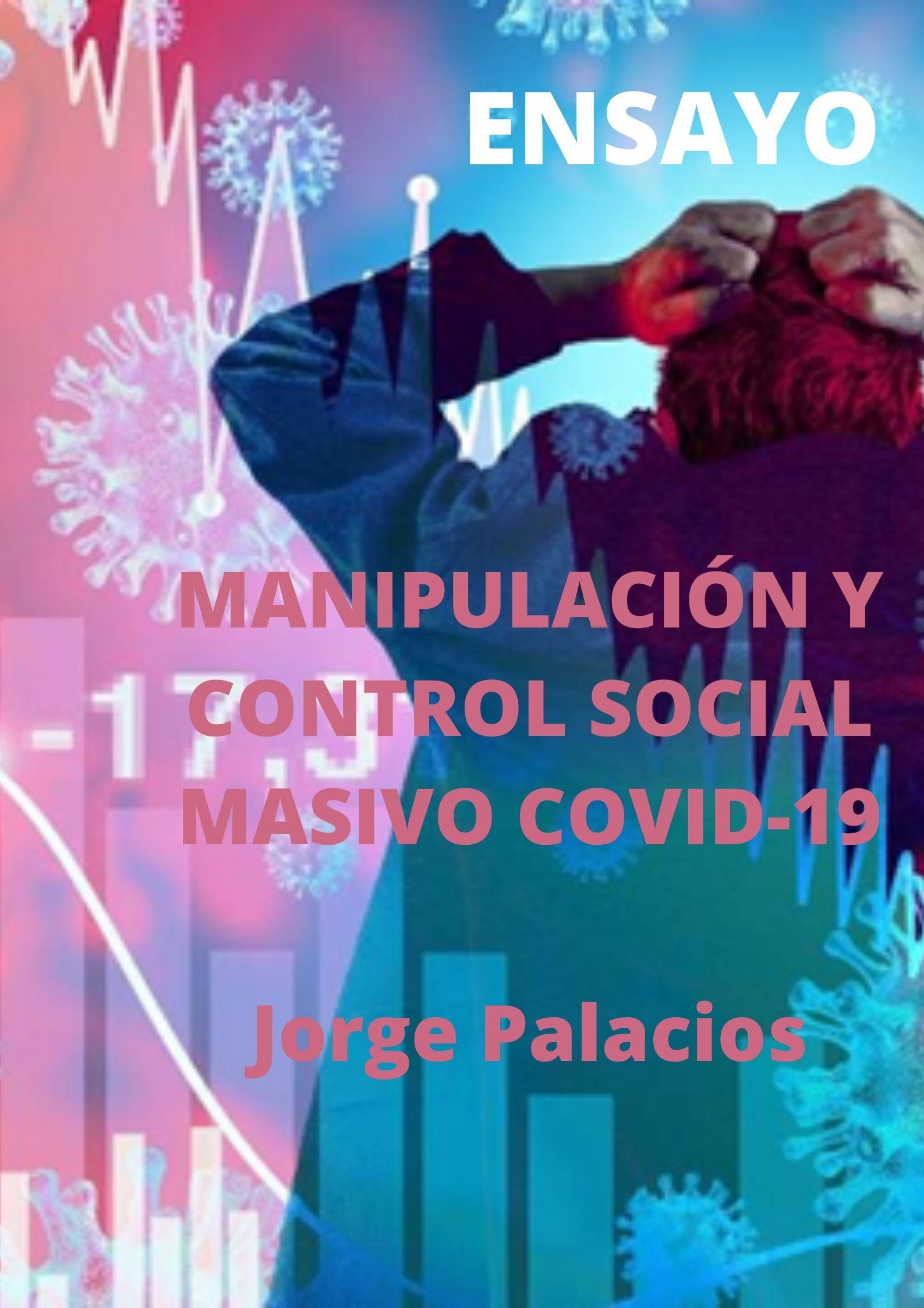MANIPULACIÓN Y CONTROL SOCIAL MASIVO COVID-19